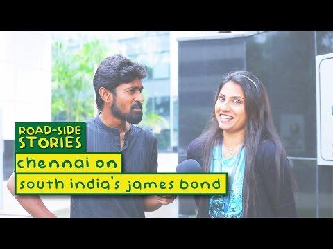 Chennai On South India's James Bond - Road Side Stories   Put Chutney
