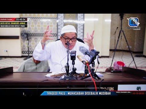 [Tazkirah]Tragedi Di Palu : Muhasabah Di Sebalik Musibah - Ustaz Shamsuri Haji Ahmad