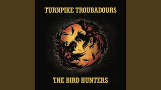 Turnpike Troubadours The Bird Hunters