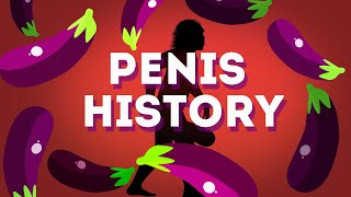 The History Of The Penis