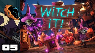 Let's Play Witch It! With Friends - PC Gameplay Part 5 - Prop Overload