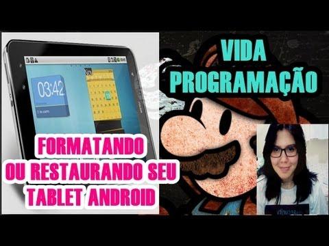 Vida programação - Aprenda a formatar ou restaurar seu Tablet Android