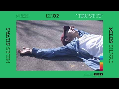Push | Miles Silvas: Trust It - Episode 2