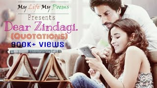10 Dialogues From Dear Zindagi That Will Change Your Life.