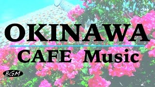 【CAFE MUSIC】OKINAWA's Music Cover - Relaxing Music - Background Music