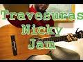 Como Tocar Travesuras De Nicky Jam En Guitarra -