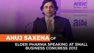 Anuj Saxena of Elder Pharma speaking at