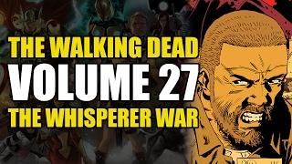 THE WHISPERER WAR!! (The Walking Dead Vol 27: The Whisperer War)