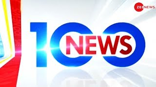 News 100: Watch top news stories of today, 19th January 2019