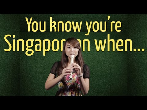 You Know You're Singaporean When...