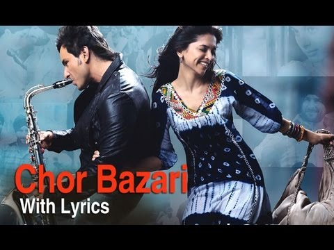 Chor Bazari (Lyrical Song) | Love Aaj Kal | Saif Ali Khan & Deepika Padukone