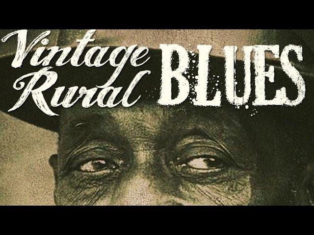 Vintage Rural Blues - 76 minutes of authentic vintage blues