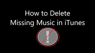 How to delete all missing or deleted songs from your iTunes library easy (Windows or Mac)