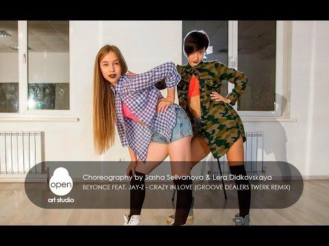 Beyonce - Crazy In Love сhoreography by Sasha Selivanova & Lera Didkovskaya - Open Art Studio