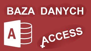 Baza danych w Access - praktyczny tutorial