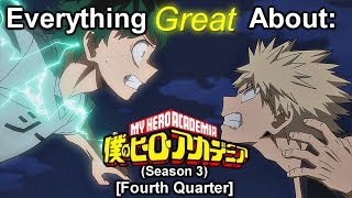 Everything Great About: Boku No Hero Academia | Season 3 | (Fourth Quarter)