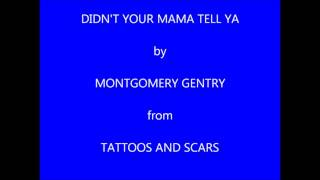 Watch Montgomery Gentry Didnt Your Mama Tell Ya video