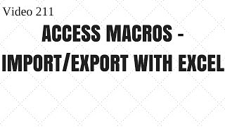 Learn MS Access- Video 211 - Macros- Import and Export with excel
