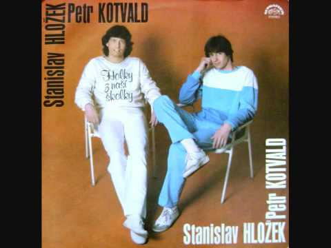 Dva=jedne Stanislav Hložek, Petr Kotvald