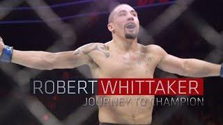 Robert Whittaker - Journey to UFC Champion