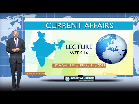 Current Affairs Lecture 16th Week ( 13th Apr to 19th Apr ) of 2015