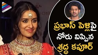 Shraddha Kapoor Reaction On Prabhas Marriage | Shraddha Kapoor Interview | Saaho Telugu Movie