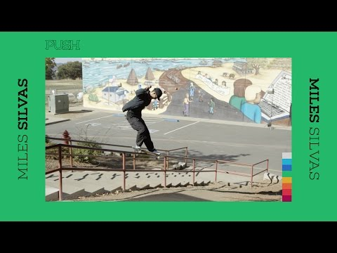 Miles Silvas - The PUSH Part