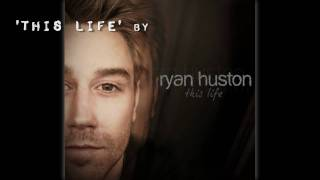 Watch Ryan Huston This Life video