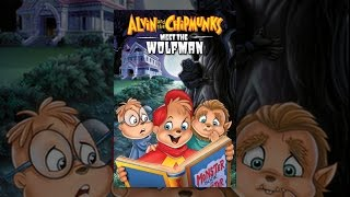 Alvin and the Chipmunks: Chipwrecked - Alvin and the Chipmunks Meet the Wolfman