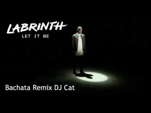 Labrinth - Let It Be (Bachata Remix DJ Cat)
