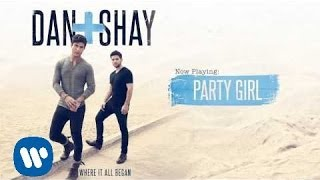 Download Lagu Dan + Shay - Party Girl (Official Audio) Gratis STAFABAND
