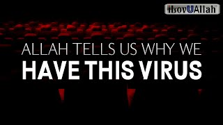ALLAH TELLS US WHY WE HAVE THIS VIRUS