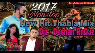 2017 Sinhala Hit Thabla Dj Nonstop - Djz Deshan Remix
