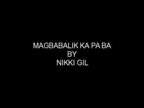 Nikki Gil - Magbabalik Ka Pa Ba
