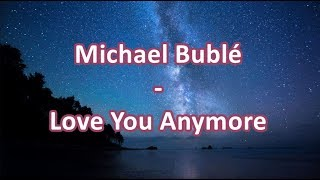 Michael Bublé Love You Anymore Sub Español