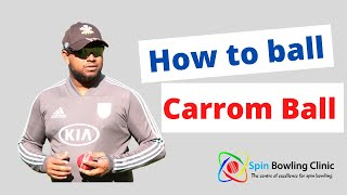 Spin Bowling- Carrom Ball