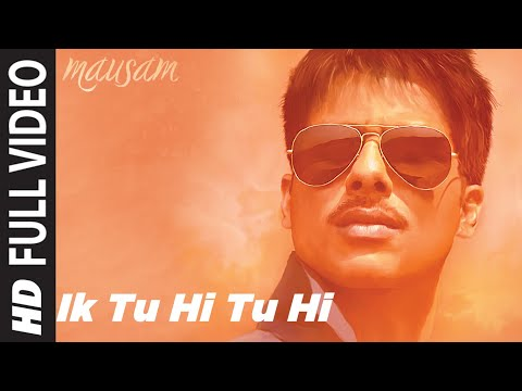 Ik Tu Hi Tu Hi Full Song in HD | Mausam | Ft. Shahid Kapoor |...