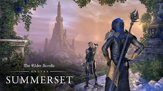 The Elder Scrolls Online: Summerset - Official Gameplay Launch Trailer (4K)