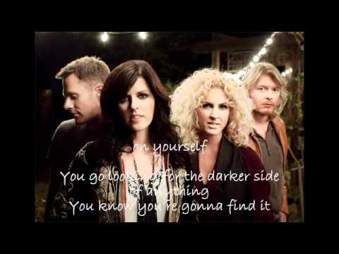 Little Big Town - Only What You Make Of It