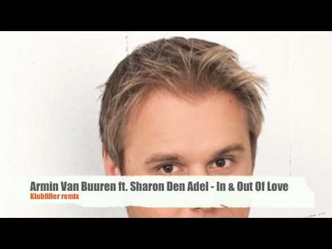 Armin Van Buurn ft. Sharon Den Adel - In & Out Of Love (Klubfiller remix)