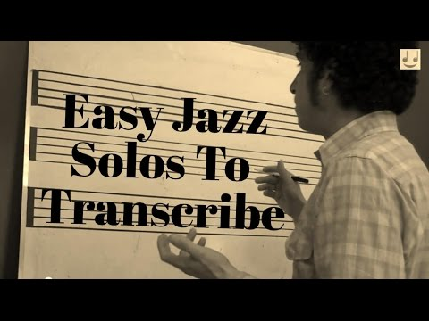 Easy Jazz Solos To Transcribe