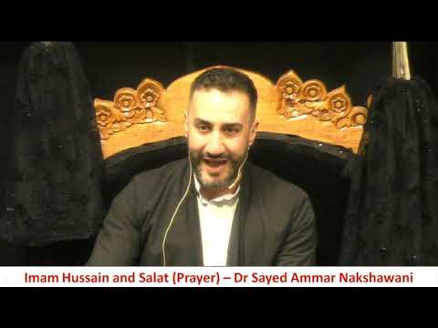 3. Imam Hussain And Salat (Prayers) | Dr Sayed Ammar Nakshawani | Eve Of 3rd Muharram | 02/09/2019
