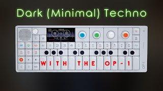 Let's Create: Dark (Minimal) Techno with the Teenage Engineering OP-1 (full Track)