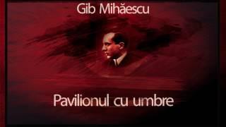 Pavilionul cu umbre - Gib Mihaescu