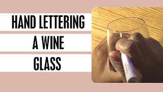 Hand Lettering a Wine Glass