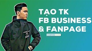Hướng dẫn tạo tài khoản Facebook Business và Fanpage | Kiemtiencenter