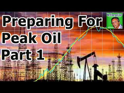 Preparing For Peak Oil - Part 1 of 4