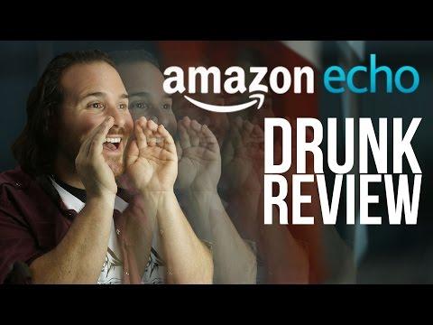 Amazon Echo - Drunk Tech Review