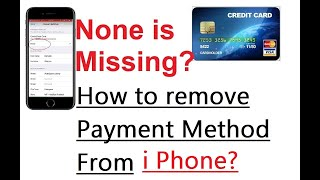 """""""None Problem"""" in payment method removal from I Phone"""