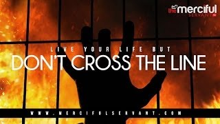 LIVE LIFE – Just Don't Cross The Line – MercifulServant